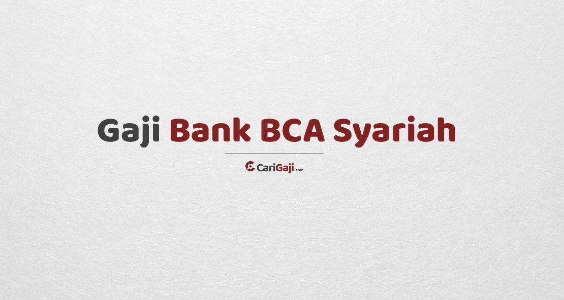 Gaji Pegawai Bank BCA Syariah
