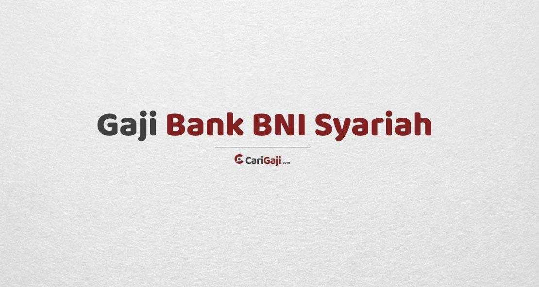 Gaji Pegawai Bank BNI Syariah