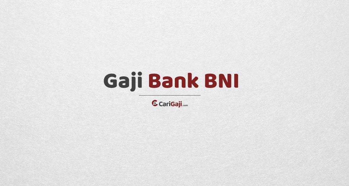 Gaji Pegawai Bank BNI