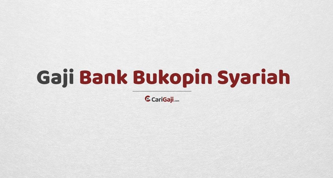 Gaji Pegawai Bank Bukopin Syariah