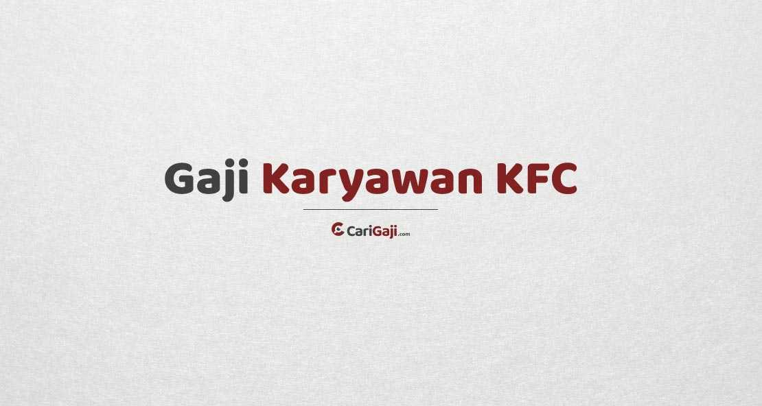 Gaji Karyawan KFC