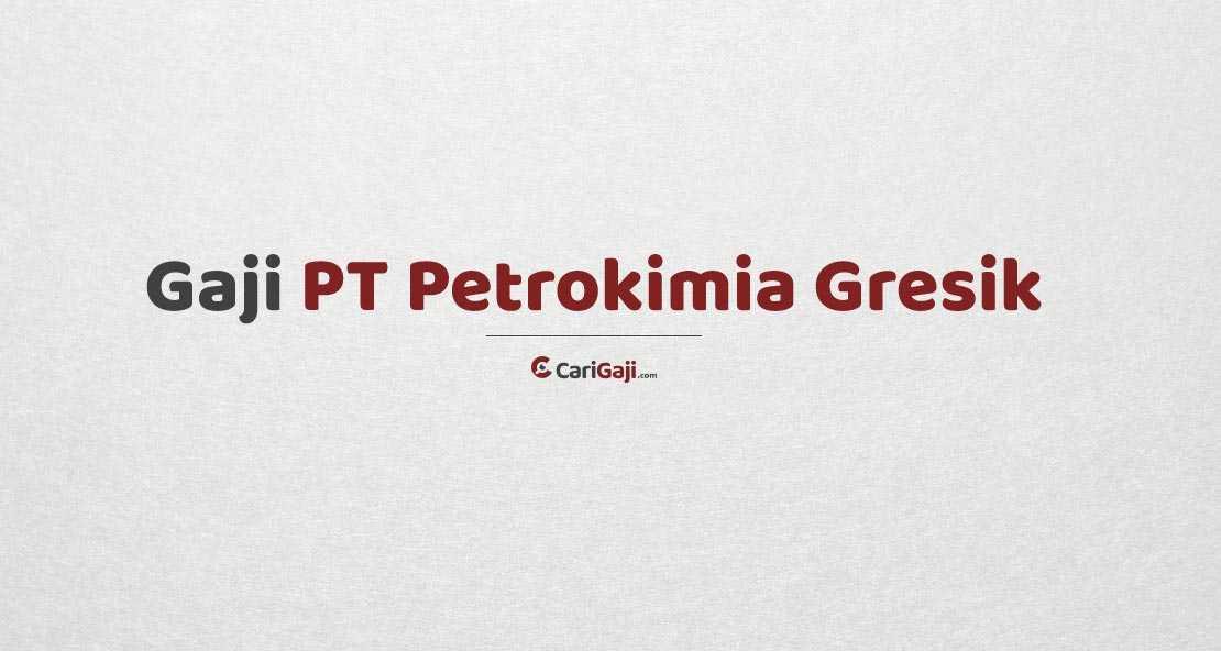 Gaji Karyawan PT Petrokimia Gresik