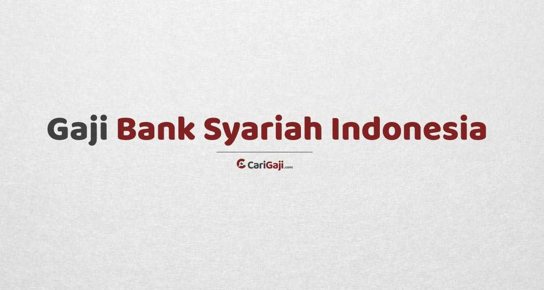 Gaji Pegawai Bank Syariah Indonesia