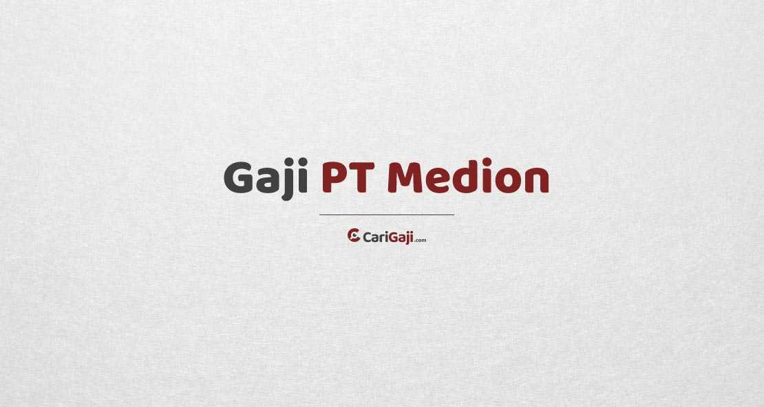 Gaji Karyawan PT Medion