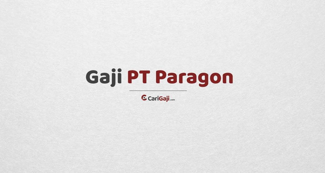 Gaji PT Paragon Technology and Innovation